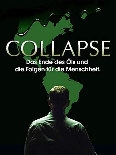 Collapse: Das Ende des Öls und die Folgen für die Menschheit